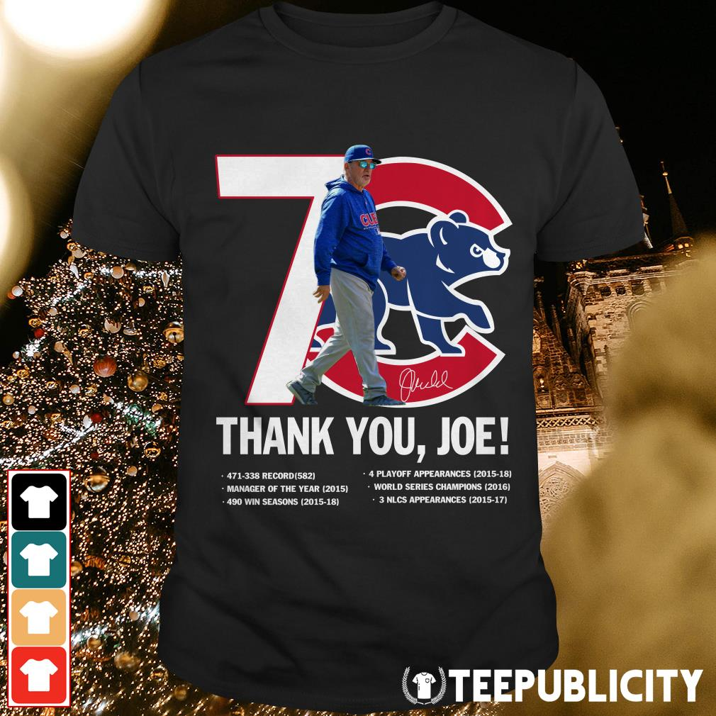 Official 7 Chicago Cubs thank you Joe Maddon Rumors shirt