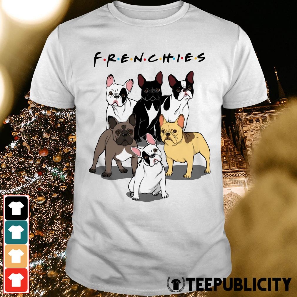 Official Frenchies Bulldogs Friends tv show shirt