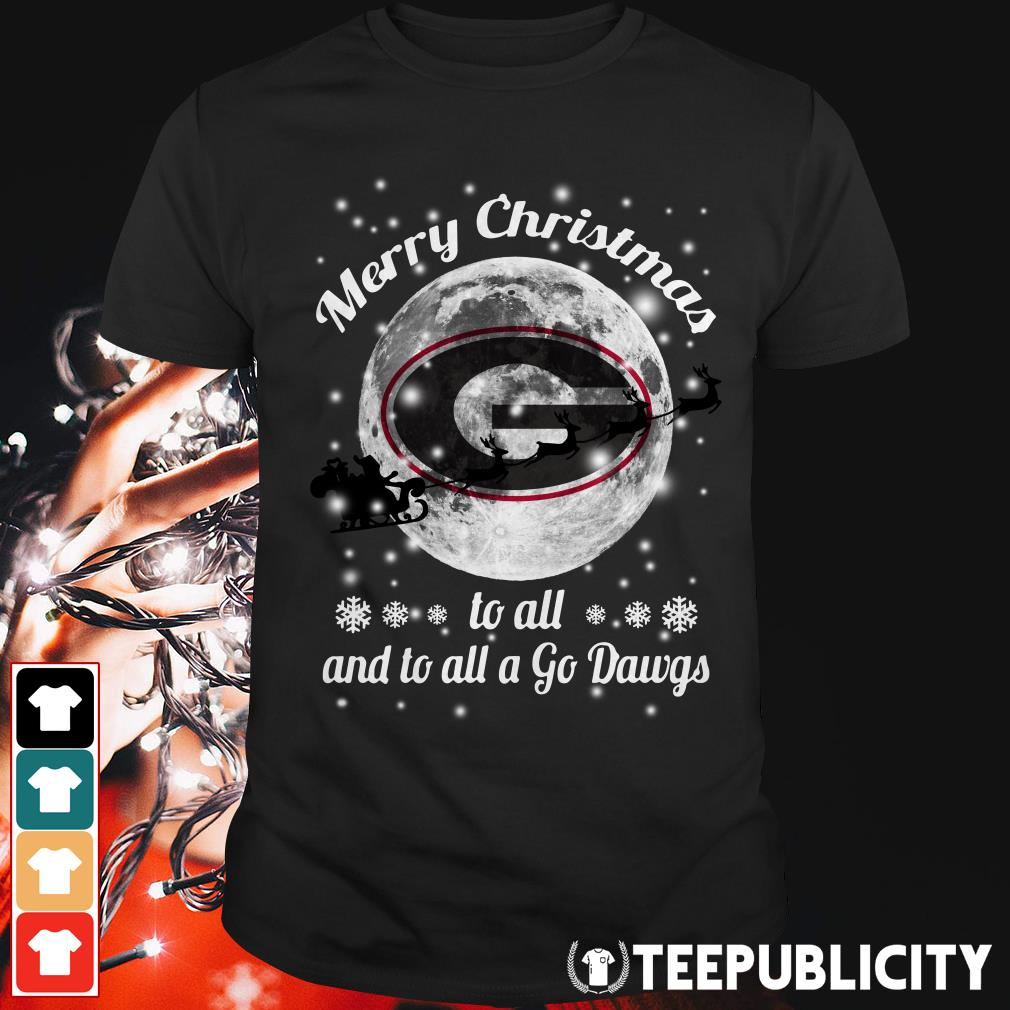 Official Georgia Bulldogs Merry Christmas to all and to all a go dawgs shirt