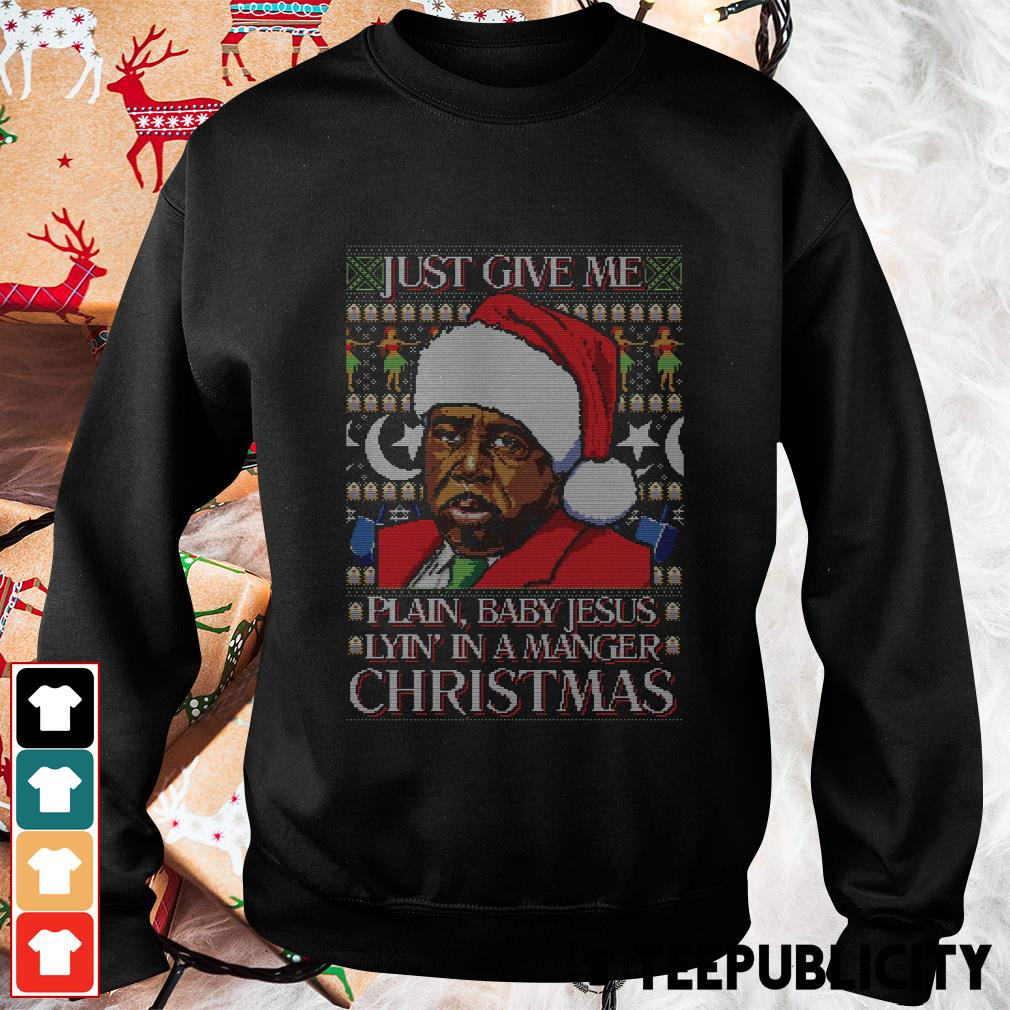 Just give me plain baby Jesus lyin' in a manger Christmas ugly Sweater