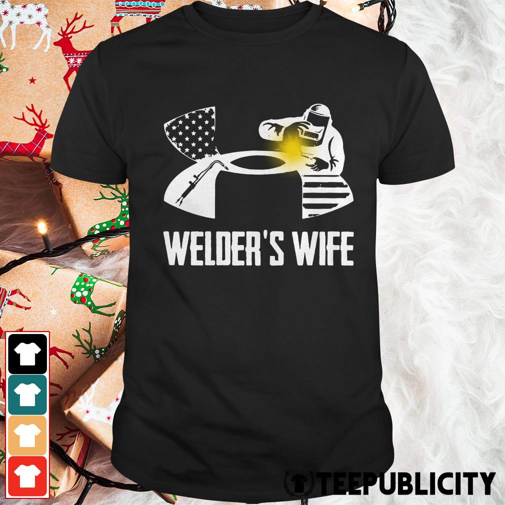 Under Armour welder's wife shirt