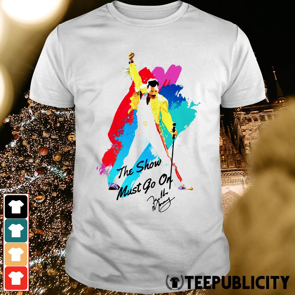 Freddie Mercury the show must go on signature shirt