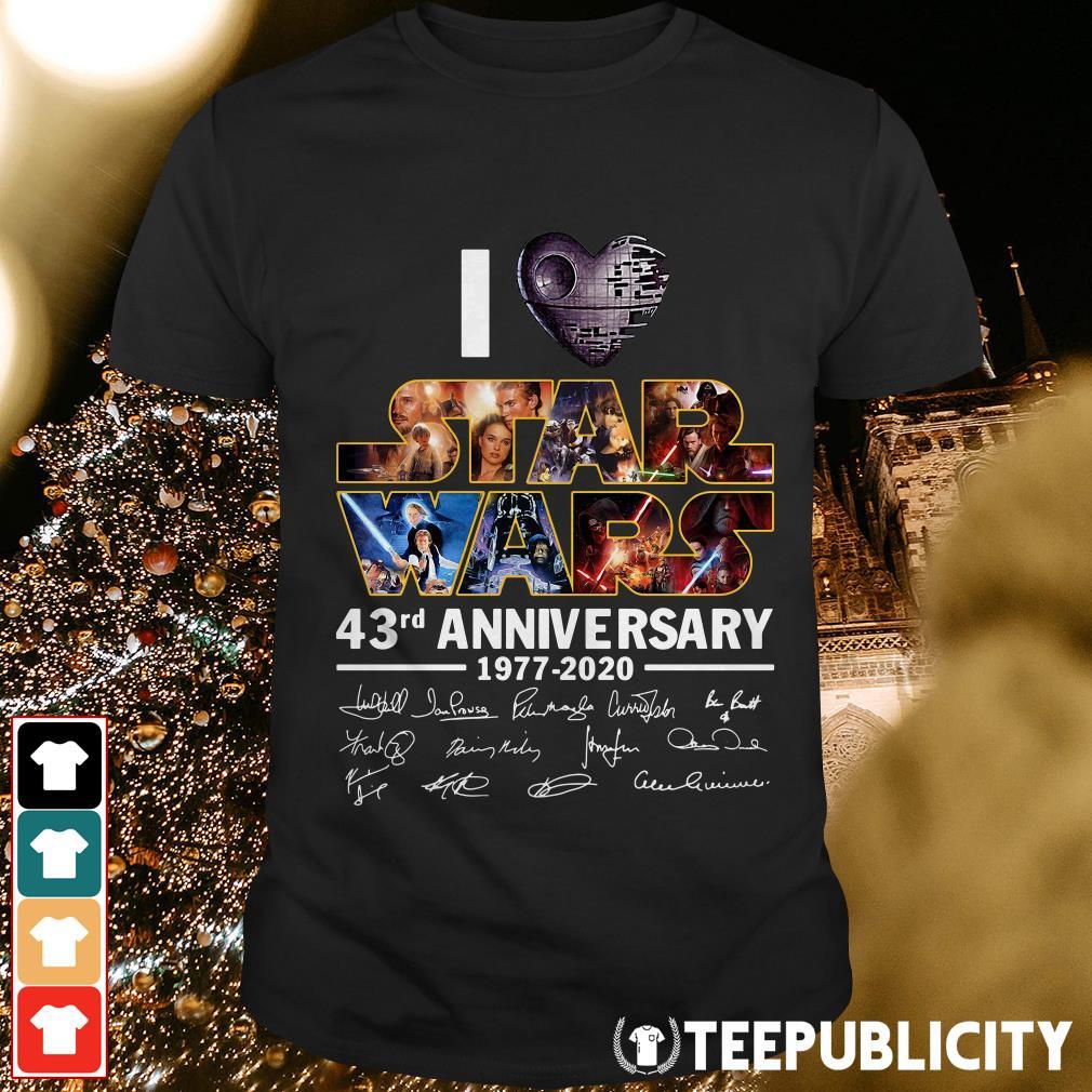 I love Star Wars 43rd anniversary 1977-2020 signatures shirt