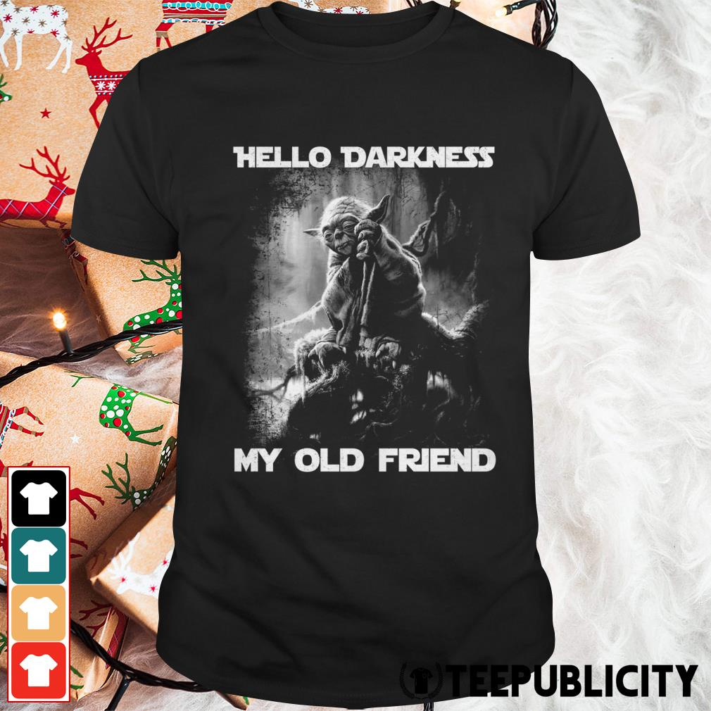 Master Yoda hello darkness my old friend shirt