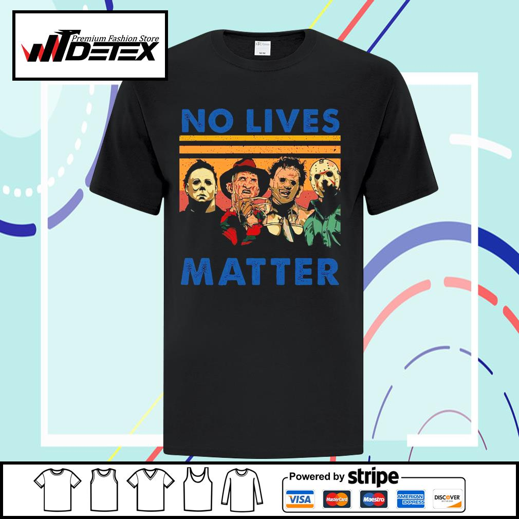 Horror movie characters no lives matter shirt