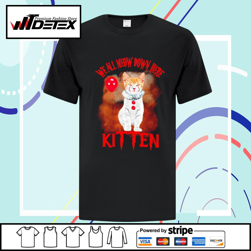 Cat Pennywise we all meow down here kitten shirt