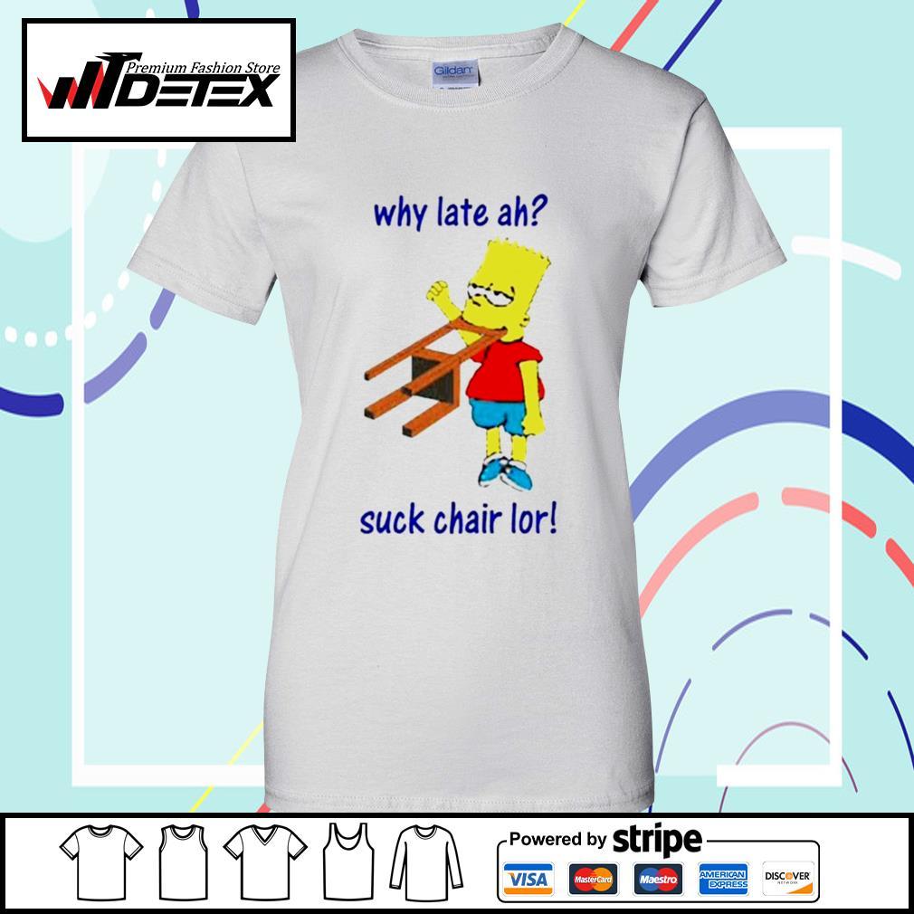Bart Simpson why late ah suck chair lor s ladies-tee