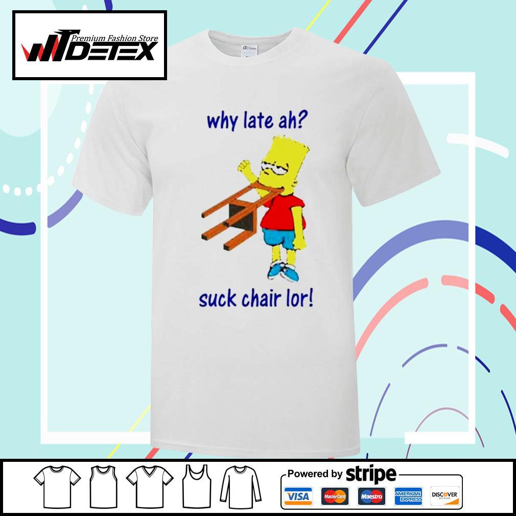 Bart Simpson why late ah suck chair lor shirt