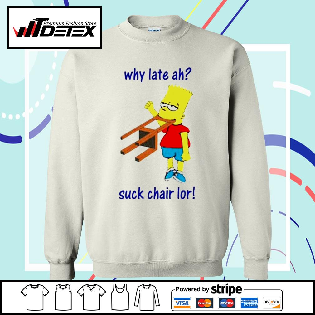 Bart Simpson why late ah suck chair lor s sweater