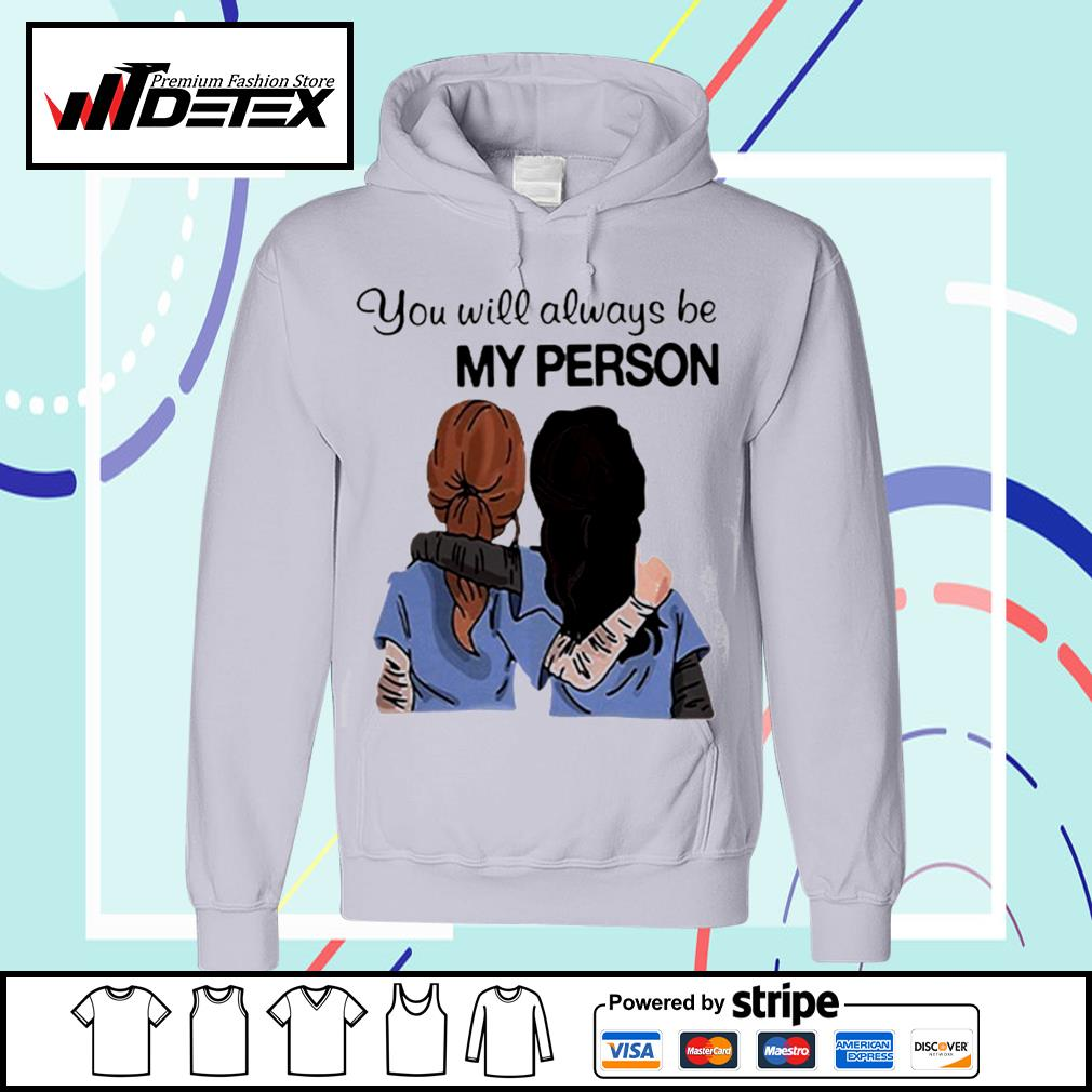 Grey's Anatomy You will always be my person s hoodie