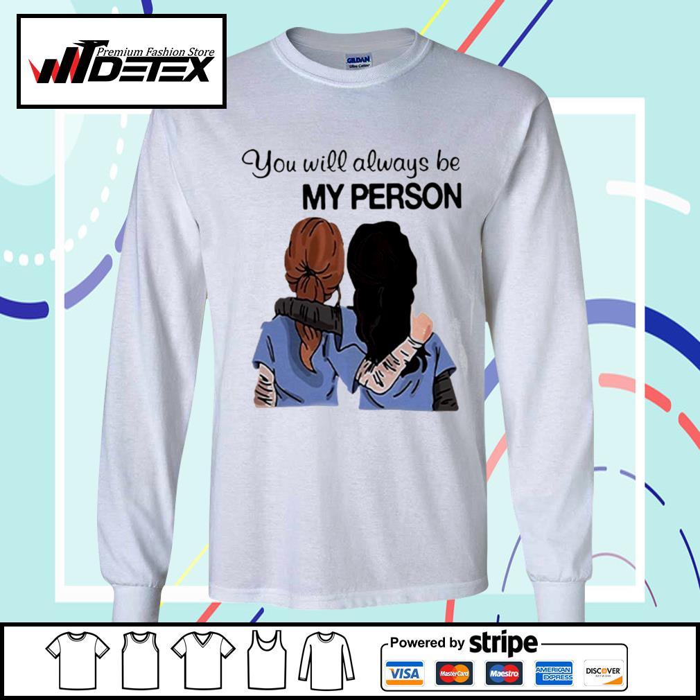 Grey's Anatomy You will always be my person s longsleeve-tee