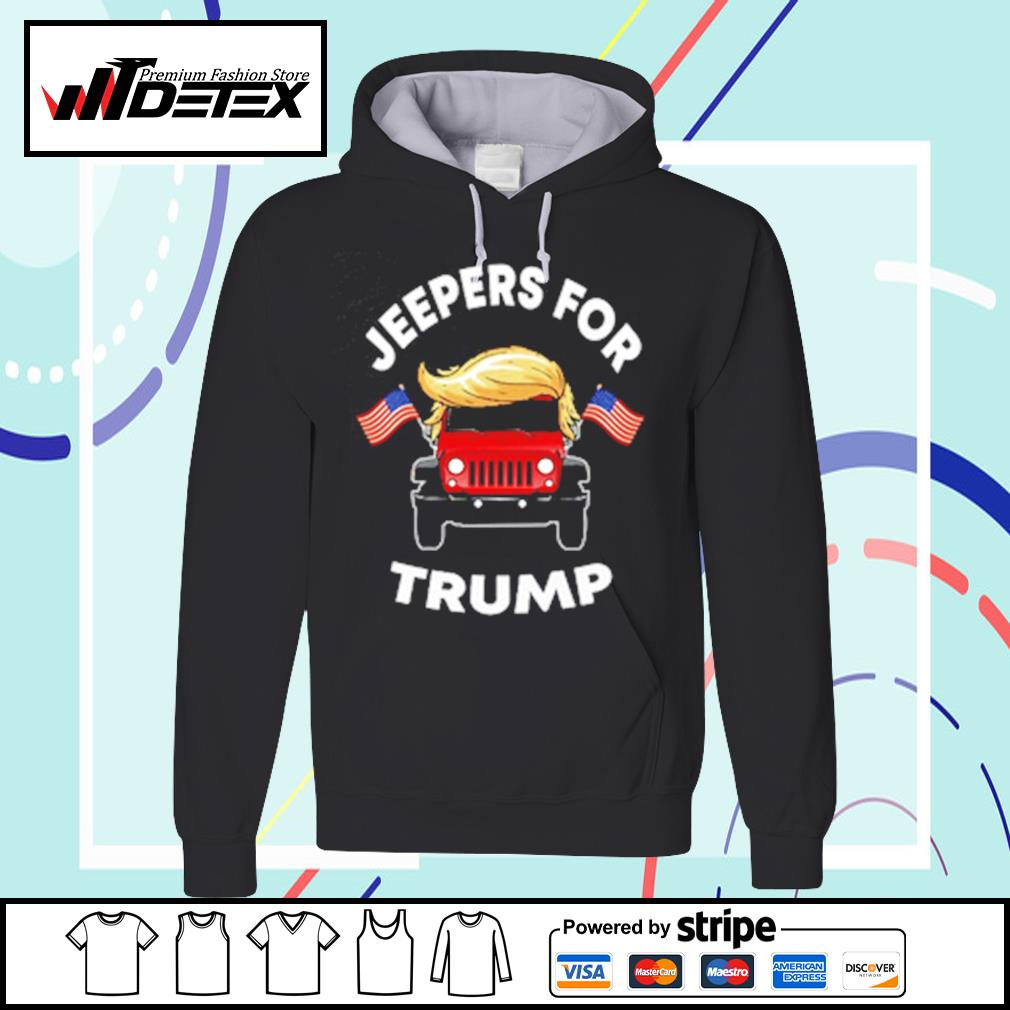 Jeepers for Trump s hoodie