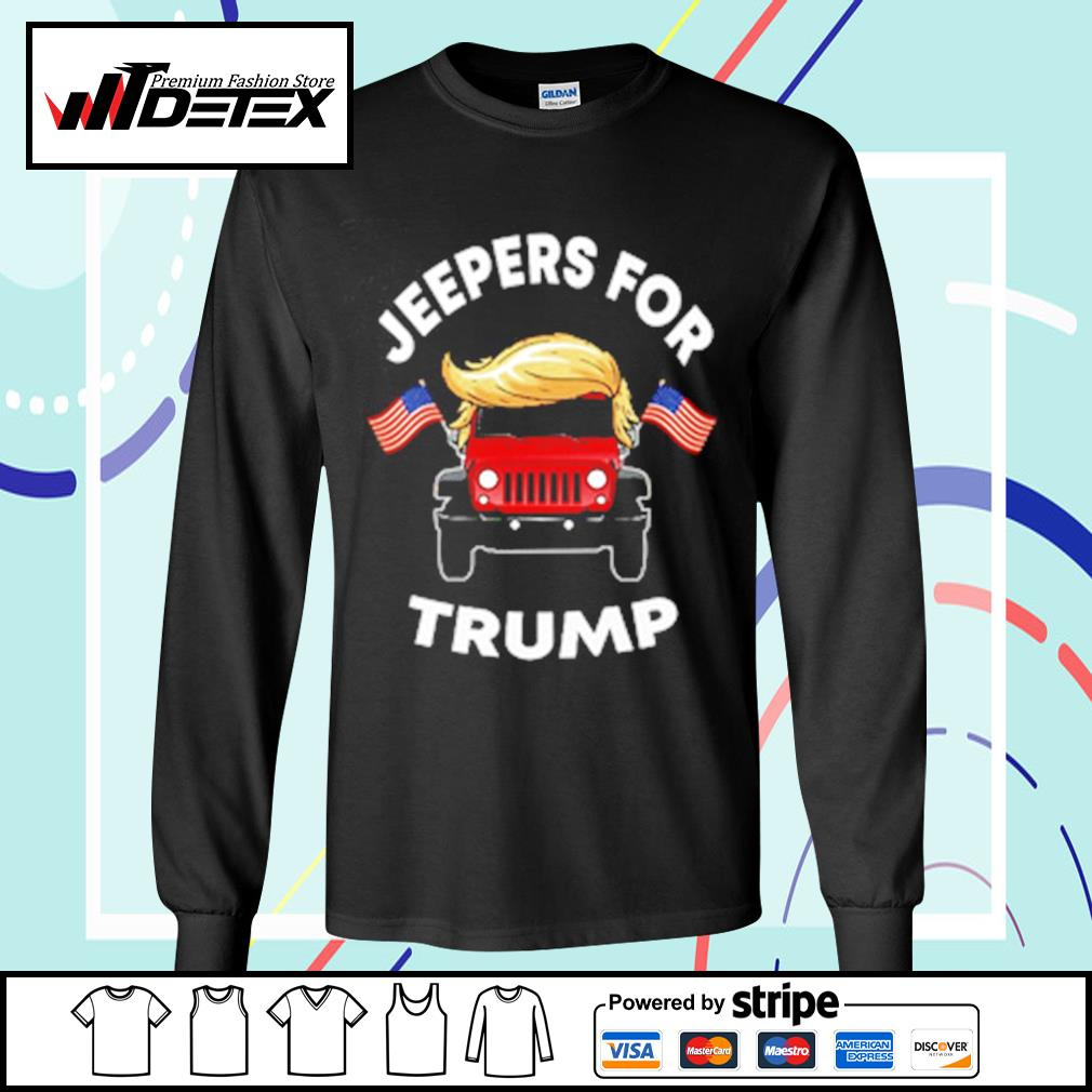 Jeepers for Trump s longsleeve-tee