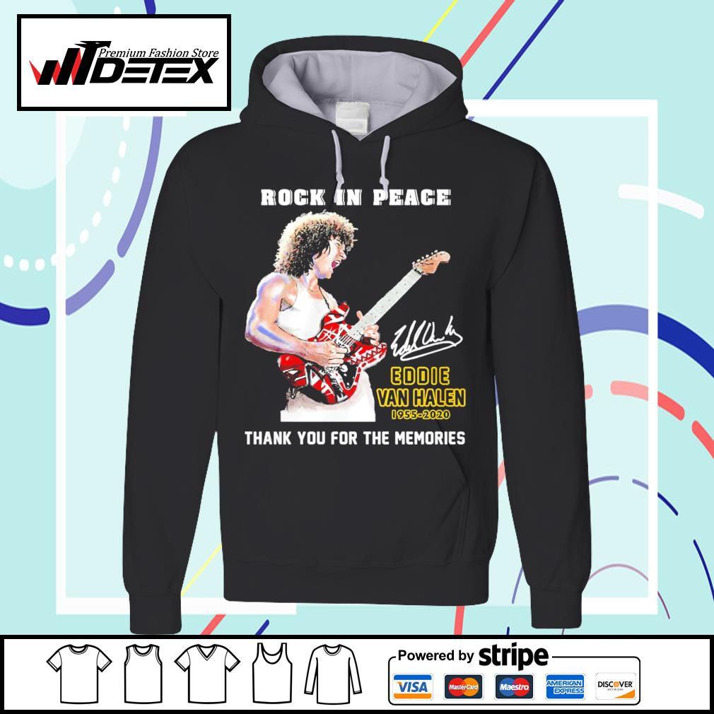 Rock in peace Eddie Van Halen 1955-2020 thank you for the memories s hoodie
