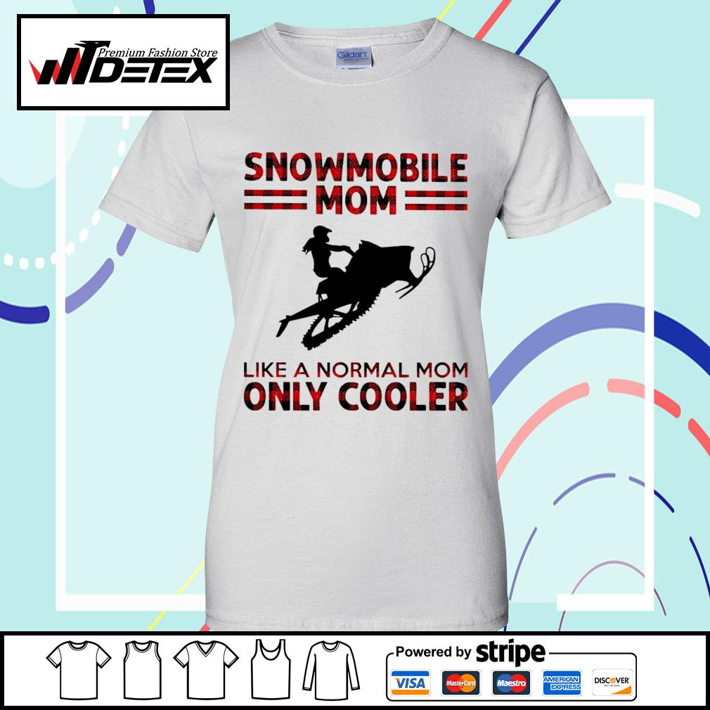 Snowmobile mom like a normal mom only cooler s ladies-tee