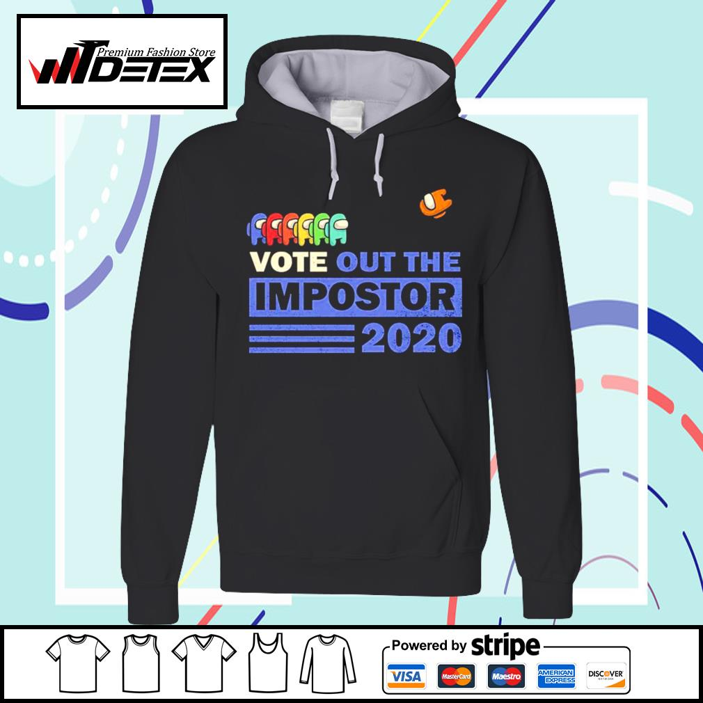 Vote out the imposter Among Us 2020 President s hoodie